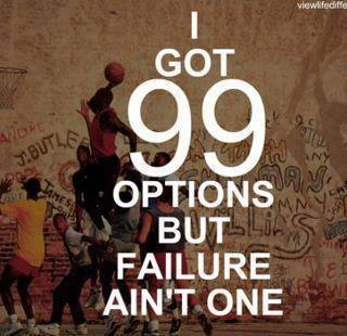 Failure is not an option!!